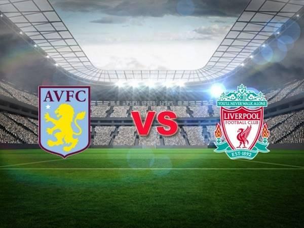 Soi kèo Aston Villa vs Liverpool – 02h45 09/01, Cúp FA